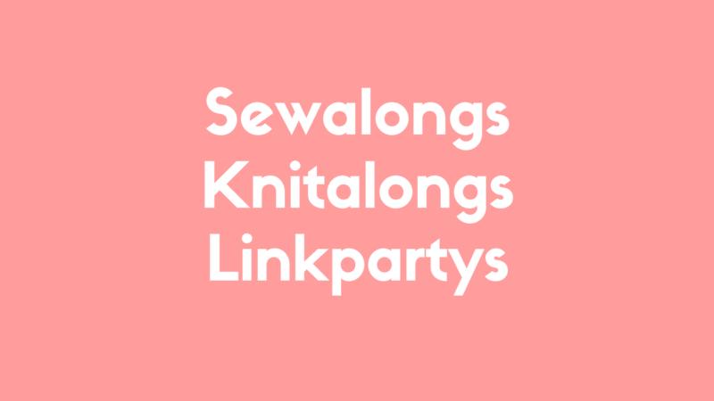 sewalongs, knitalongs, linkpartys - eine Übersicht