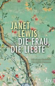 Janet Lewis, die Frau, die liebte